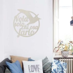 Vola solo chi osa farlo | Wall decor Rinoteca
